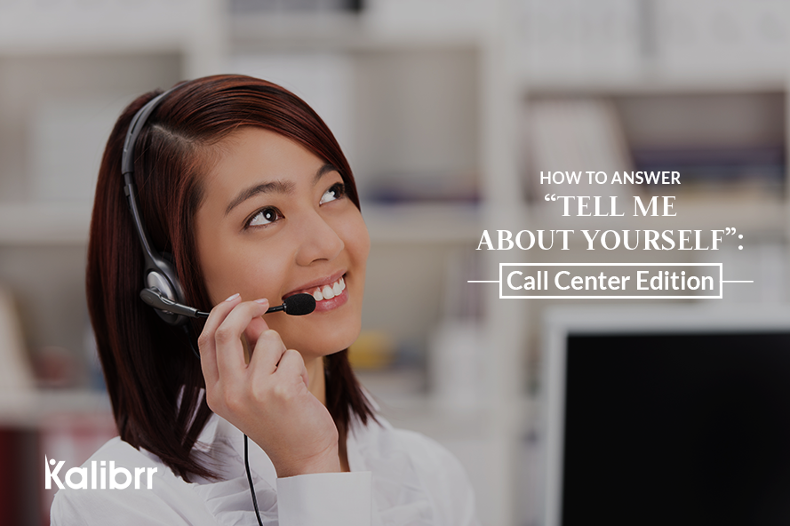 How To Answer Tell Me About Yourself Call Center Edition